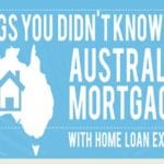 7 Things You Didn't Know About Australian Mortgages
