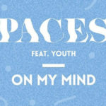 Paces featuring Youth On My Mind